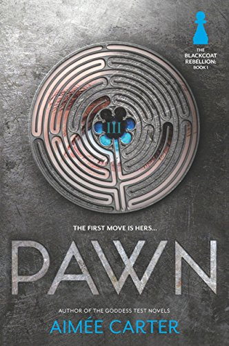 Pawn (The Blackcoat Rebellion Book 1) by [Carter, Aimée]