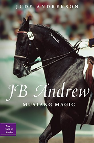 JB Andrew: Mustang Magic (True Horse - Mustang Series Wildlife