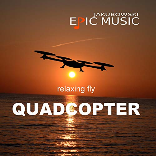 Quadcopter Relaxing Fly