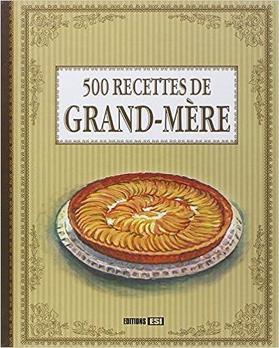 Ebook manuel téléchargement gratuit 500 recettes de grand-mère PDF CHM ePub