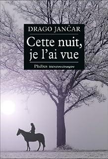 Cette nuit, je t'ai vue : roman, Jancar, Drago