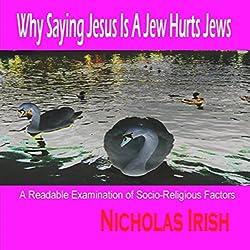 Why Saying Jesus Is a Jew Hurts Jews
