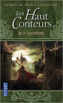 Les Haut-Conteurs, tome 2 : Roi Vampire