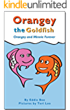Orangey the Goldfish: Orangey and Minnie Forever (Book 3)