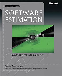 Software Estimation: Demystifying the Black Art (Developer Best Practices) by [McConnell, Steve]