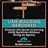 Link Building Debunked: Discover the Secret to