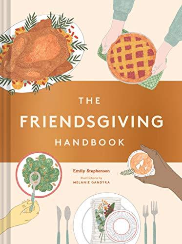 The Friendsgiving Handbook by Emily Stephenson