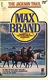 Jackson Trail, Max Brand, 0671631683