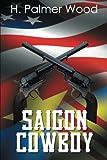 Saigon Cowboy, H. Palmer Wood, 1493145274