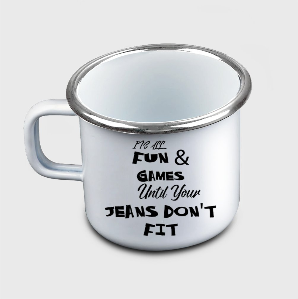 Style In Print ''It'S All Fun & Games Until Your Jeans Do…'' Funny Holidays Metal Enamel Camping Mug