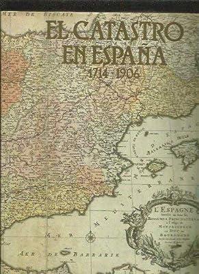 Catastro en España, El.1714-1906. vol. I : De los catastros del siglo XVIII a los amillaramientos de la segunda mitad del siglo XIX: Amazon.es: Libros
