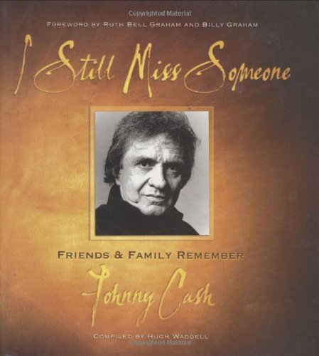I Still Miss Someone Friends And Family Remember Johnny Cash Epub