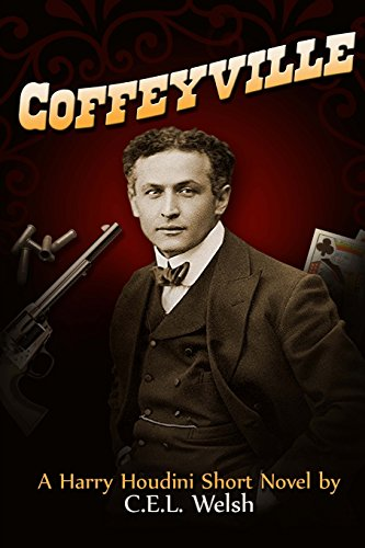 Coffeyville  A Harry Houdini Short Novel