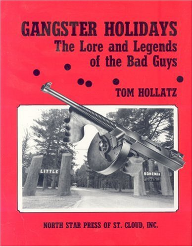 Gangster Guy - Gangster Holidays: The Lore and Legends of the Bad Guys