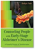 Counseling People with Early-Stage Alzheimer's Disease: A Powerful Process of Transformation