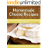 Homemade Cheese Recipes: Techniques for Savory, Gourmet Homemade Cheese Recipes (The Easy Recipe)