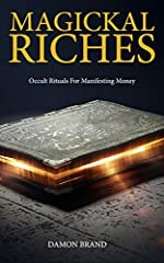 Do you want to discover the most treasured secrets of money magick?       Acclaimed author Damon Brand presents an exclusive system for attracting money.       This proven magick works safely, without wands, herbs, incense or candles. ...