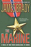 Front cover for the book The Marine: A Novel of War From Guadalcanal to Korea by James Brady