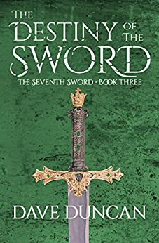 The Destiny of the Sword (The Seventh Sword Book 3) by [Duncan, Dave]