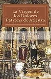 La Virgen de los Dolores.: Patrona de Atienza