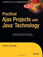 Practical Ajax Projects with Java Technology Front Cover