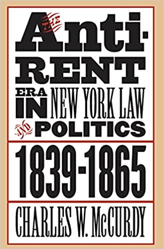 Book The Anti-rent Era in New York Law and Politics, 1839-1865 (Studies in Legal History)