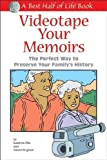 Videotape Your Memoirs, Harriet Kinghorn and Suzanne Kita, 1884956254