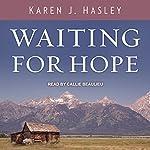 Waiting for Hope: Laramie, Book 2 | Karen J. Hasley