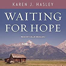 Waiting for Hope: Laramie, Book 2 Audiobook by Karen J. Hasley Narrated by Callie Beaulieu