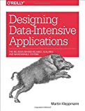 img - for Designing Data-Intensive Applications: The Big Ideas Behind Reliable, Scalable, and Maintainable Systems book / textbook / text book