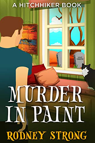 Oliver Atkinson has a woman on his mind. Literally. Violet Tumbleton died in 1948, but now she's taken up residence in Oliver's head…Rodney Strong's hilarious cozy mystery Murder In Paint (Hitchhiker Book 1)