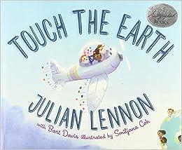 Amazon.com: Touch the Earth: 9781510731219: Lennon, Julian, Davis, Bart, Coh, Smiljana: Books