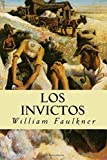 Los Invictos (Spanish Edition)