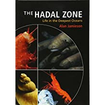 The Hadal Zone: Life in the Deepest Oceans
