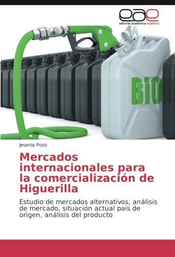 Descargar Libro Mercados Internacionales Para La Comercialización De Higuerilla: Estudio De Mercados Alternativos, Análisis De Mercado, Situación Actual País De Origen, Análisis Del Producto Jesenia Pozo