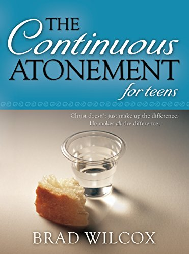 The Continuous Atonement for Teens [Brad Wilcox] (Tapa Blanda)