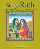 The Story of Ruth: Twelve Moments in Every