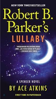 Robert B. Parker's Lullaby (Spenser Series Book 1) by [Atkins, Ace]