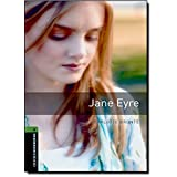 Oxford Bookworms Library, New Edition: Level 6 (2,500 headwords) Jane Eyre