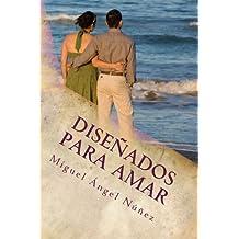 Diseñados para amar (Spanish Edition)