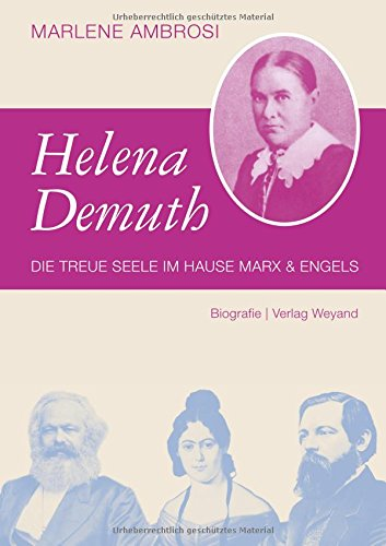 Helena Demuth: Die treue Seele im Hause Marx und Engels