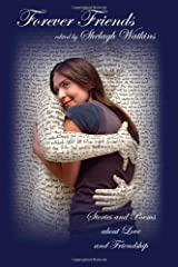 Forever Friends:  Stories and Poems about Love and Friendship