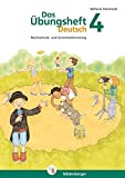 Das Übungsheft Deutsch / Das Übungsheft Deutsch 4: Rechtschreib- und Grammatiktraining