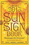 Llewellyn's 2013 Sun Sign Book, Llewellyn Publications Staff and Kris Brandt Riske, 073871514X