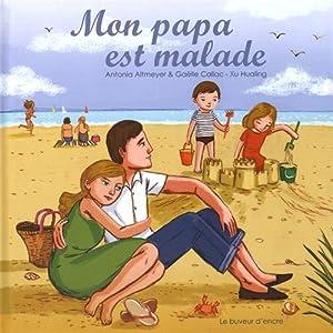 """Afficher """"Mon papa est malade"""""""