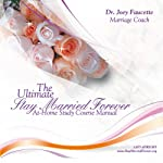 Stay Married Forever: The Ultimate At-Home Study Course | Joey Faucette