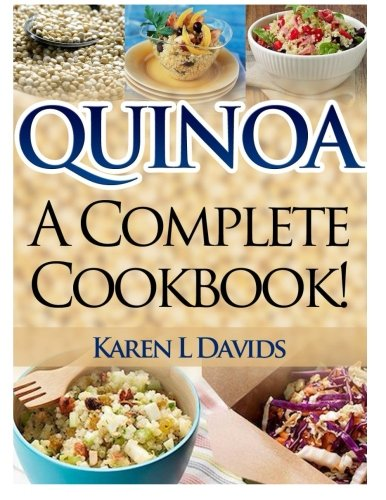 Quinoa: A Complete Cookbook!