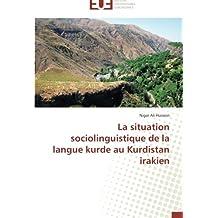SITUATION SOCIOLINGUISTIQUE DE LA LANGUE KURDE AU KURDISTAN IRAKIEN (LA)