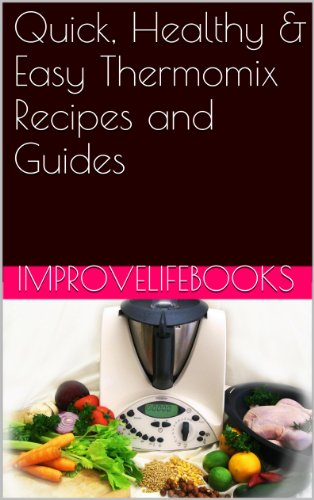 Quick healthy easy thermomix recipes and guides kindle edition quick healthy easy thermomix recipes and guides by improve life books fandeluxe Images