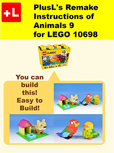 Plusls Remake Instructions Of Animals 9 For Lego 10698 You Can